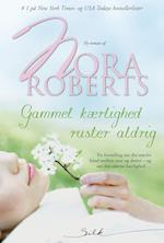 Gammel kærlighed ruster aldrig (Nora Roberts)