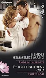 Hendes hemmelige mand/Et kærlighedens ord af Emilie Rose, Andrea Laurence