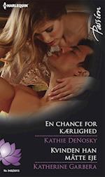 En chance for kærlighed/Kvinden han måtte eje af Katherine Garbera, Kathie DeNosky