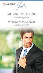 Øjeblikkelig passion/Mere end et mirakel af Melanie Milburne, Myrna MacKenzie