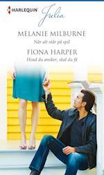 Når alt står på spil/Hvad du ønsker, skal du få af Fiona Harper, Melanie Milburne