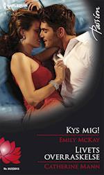 Kys mig!/Livets overraskelse (Passion)