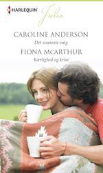 Det sværeste valg/Kærlighed og krise af Caroline Anderson, Fiona McArthur
