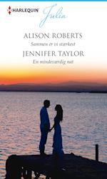 Sammen er vi stærkest/En mindeværdig nat af Jennifer Taylor, Alison Roberts