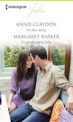 Nu eller aldrig/En ganske særlig baby af Margaret Barker, Annie Claydon