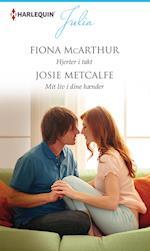 Hjerter i takt/Mit liv i dine hænder af Fiona McArthur, Josie Metcalfe