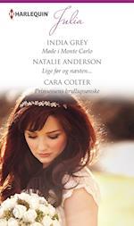 Møde i Monte Carlo/Lige før og næsten... /Prinsessens bryllupsønske af Cara Colter, India Grey, Natalie Anderson