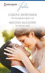 Når kærligheden flytter ind/For barnets skyld af Carole Mortimer, Melissa McClone