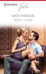 Så forkert ... så rigtigt af Kate Walker
