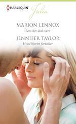Som det skal være/Hvad hjertet fortæller af Jennifer Taylor, Marion Lennox