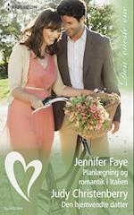 Planlægning og romantik i Italien/Den hjemvendte datter af Judy Christenberry, Jennifer Faye
