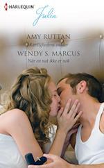 Kærlighedens vidder/Når en nat ikke er nok af Amy Ruttan, Wendy S. Marcus