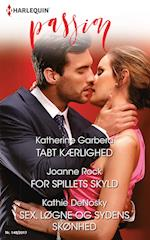 Tabt kærlighed/For spillets skyld/Sex, løgne og sydens skønhed af Katherine Garbera, Kathie DeNosky, Joanne Rock