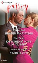 Stemmen fra fortiden/Kærlighed på tværs af Atlanten/Familie til låns af Janice Maynard, Kristi Gold, Kat Cantrell