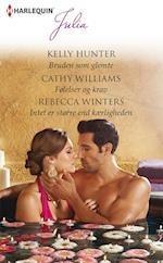 Bruden som glemte/Følelser og krav/Intet er større end kærligheden af Cathy Williams, Kelly Hunter, Rebecca Winters