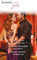 Kærlighedens oase/Uden kontrol/Din hånd i min af Abby Green, Fiona Harper, Melanie Milburne