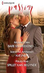 Bare en weekend .../Hævnen/Spillet kan begynde af Sarah M. Anderson, Maisey Yates, Paula Roe