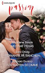 Hed nat i Texas/Romantik på ranchen/Før natten er omme af Charlene Sands, Barbara Dunlop, Sara Orwig