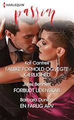 Falske forhold og ægte kærlighed/Forbudt lidenskab/En farlig arv af Kat Cantrell, Jules Bennett, Barbara Dunlop
