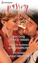 Os mod verden/Ud af rampelyset/Farlige vibrationer af Sara Orwig, Cat Schield, Sarah M. Anderson