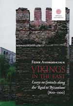 Vikings in the East : essays on contacts along the road to Byzantium (800-1100) (Studia Byzantina Upsaliensia 0283 1244, nr. 14)