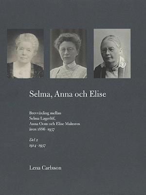 Bog, indbundet Selma, Anna och Elise : brevväxling (2) mellan Selma Lagerlöf, Anna Oom och Elise Malmros åren 1886-1937 af Selma Lagerlöf, Anna Oom, Elise Malmros