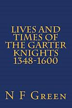 Lives and Times of the Garter Knights 1348-1600