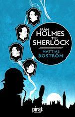Från Holmes till Sherlock af Mattias Boström