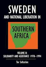 Sweden and national liberation in Southern Africa: Vol. 2. Solidarity and assistance 1970-1994