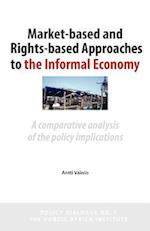Market-Based and Rights-Based Approaches to the Informal Economy: A comparative analysis of the policy implications
