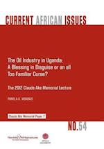The Oil Industry in Uganda; A Blessing in Disguise or an All Too Familiar Curse?