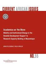 Academics on the Move. Mobility and Institutional Change in the Swedish Development Support to Research Capacity Building in Mozambique