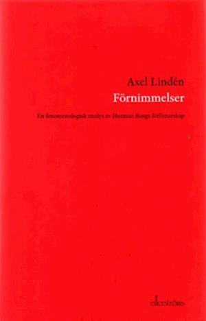 Bog, indbundet Förnimmelser : en fenomenologisk analys av Herman Bangs författarskap af Axel Lindén