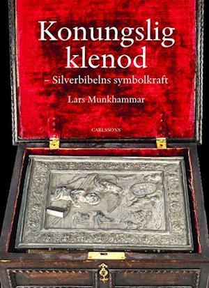 Konungslig klenod : Silverbibelns symbolkraft