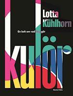 Kulör! : en bok om vad färg gör