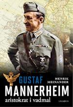Gustaf Mannerheim : aristokrat i vadmal