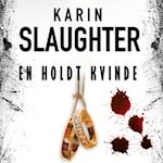 En holdt kvinde af Karin Slaughter