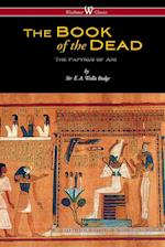 The Egyptian Book of the Dead: The Papyrus of Ani in the British Museum (Wisehouse Classics Edition)