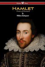 Hamlet - Prince of Denmark (Wisehouse Classics Edition)