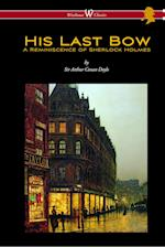 His Last Bow: A Reminiscence of Sherlock Holmes (Wisehouse Classics Edition - With Original Illustrations) af Conan Arthur Doyle
