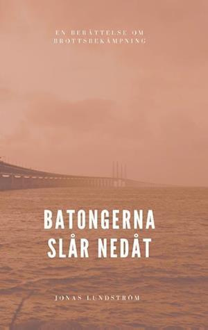 Bog, paperback Batongerna Slar Nedat af Jonas Lundstrom
