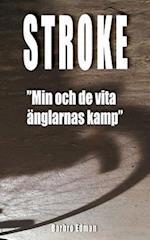 Stroke -Min Och de Vita Anglarnas Kamp-