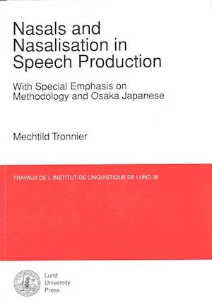 Bog, paperback Nasals & Nasalisation in Speech Production With Special Emphasis on Methodology & Osaka Japanese af Mechtild Tronnier