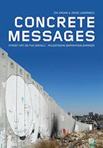 Concrete messages : street art on the Israeli-Palestinian separation barrier