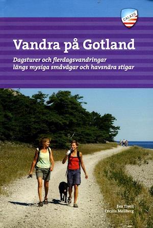 Bog indbundet Vandra på Gotland : dagsturer och flerdagsvandringar längs mysiga småvägar och havsnära stigar af Eva Tivell