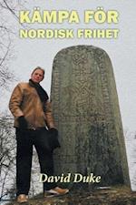 Kampa for Nordisk Frihet af David Duke