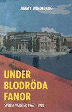 Under Blodroda Fanor af Jimmy Windeskog
