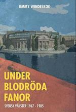 Under Blodroda Fanor af Jimmy Windeskog