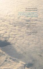 Tranströmer International ; An Intercontinental Perspective on the Poetry of Nobel Laureate Tomas Tranströmer