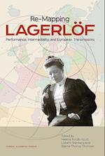Re-mapping Lagerlöf : performance, intermediality and European transmissions